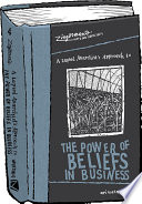 A Lapsed Anarchist s Approach to The Power of Beliefs in Business