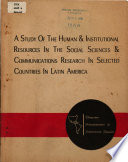 A Study of the Human and Institutional Resources in Social Science and Communications Research In Selected Countries in Latin America