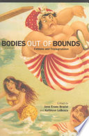 Bodies Out Of Bounds : yet terribly undertheorized and unexamined. i know of...