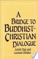 A Bridge to Buddhist Christian Dialogue