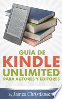 Gu  a de Kindle Unlimited para autores y editores