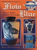The Collectors Encyclopedia Of Flow Blue China