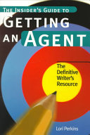 The Insider's Guide to Getting an Agent