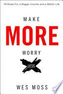 Make More Worry Less