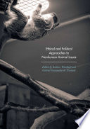 Ethical and Political Approaches to Nonhuman Animal Issues