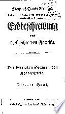 Christoph Daniel Ebelings ... Erdbeschreibung und Geschichte von Amerika