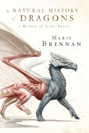 A Natural History Of Dragons : natural history of dragons, combining adventure with...