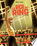 Le Roi du Ring - Tome 1 - Graine de champion
