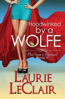 Hoodwinked by a Wolfe  Once Upon a Romance Series Book 9