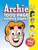 Archie 1000 Page Comics Digest : classic archie stories, featuring the same mix of...