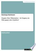 Dogma: Eine Filmanalyse - Ist Dogma ein Film gegen den Glauben?