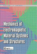 Mechanics of electromagnetic material systems and structures