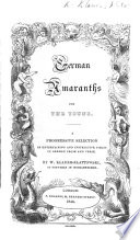 German Amaranths For The Young. A Progressive Selection Of ... Pieces In German Prose And Verse : ...