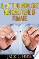 IL Metodo indolore per Smettere di Fumare