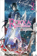 Rokka  Braves of the Six Flowers  Vol  2  light novel