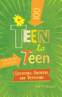 Teen to Teen  100 Questions  Answers  and Devotions