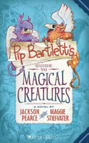 Pip Bartlett S Guide To Magical Creatures