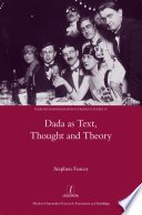 Dada as Text  Thought and Theory