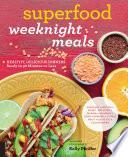 Superfood Weeknight Meals