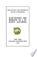 Kate Bonnet  the romance of a pirate s daughter