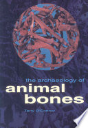 The Archaeology of Animal Bones Last One Or Two Centuries From Historical Sources