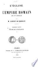 L' église et l'empire Romain aux IVe siècle. 1 : Règne de Constantin : 2