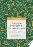 Old Age in Nineteenth Century Ireland