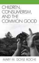 Children, Consumerism, and the Common Good