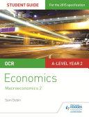 OCR A-level Economics Student Guide 4: Macroeconomics 2