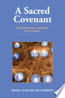 A Sacred Covenant  The Spiritual Ministry of Nursing