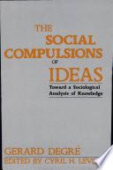 The Social Compulsions of Ideas
