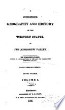 A Condensed Geography and History of the Western States, Or the Mississippi Valley