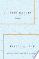 Dogfish Memory: Sailing in Search of Old Maine: A Memoir Grace Of The Sea T C Boyle The Maine Dogfish