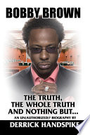 Bobby Brown The Truth The Whole Truth And Nothing But