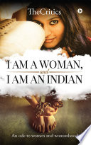 I am a woman  and I am an Indian