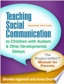 Teaching Social Communication To Children With Autism And Other Developmental Delays Second Edition