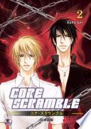 """Core Scramble 2 (Japanese Edition) : C.O """" に所属している新田菜(サイ)は激しい勤務で毎日くたくたに疲れている状態。 能力は抜群だが性格が最悪の菜の上司 打田充(うちだみつる)は菜にとって第一のストレスの素でもあり、一番の憧れの的。 一方、 COと対立する..."""