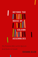 Beyond the Noise of Solemn Assemblies: The Protestant Ethic and the Quest for Social Justice in Canada Book Cover