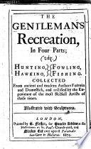 download ebook the gentleman's recreation, in four parts; viz. hunting, hawking, fowling, fishing. collected from ancient and modern authors ... illustrated with sculptures. [by nicholas cox.] pdf epub
