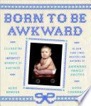 Born to Be Awkward
