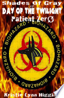 7 Shades of Gray  Day of the Twilight  Patient Zero