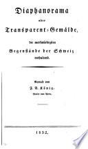 Diaphanorama oder Transparent Gem  lde  die merkw  rdigsten Gegenst  nde der Schweiz enthaltend