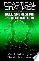 Practical Drainage for Golf  Sportsturf and Horticulture