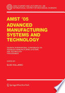 AMST'05 Advanced Manufacturing Systems and Technology