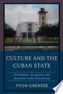 Culture and the Cuban State Culture In Communist Cuba It Focuses