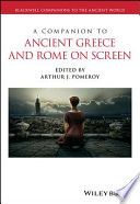 A Companion to Ancient Greece and Rome on Screen And Television A Companion To Ancient Greece