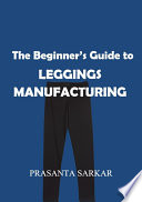 The Beginner's Guide to Leggings Manufacturing