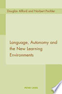 Language  Autonomy and the New Learning Environments