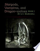 Stargods  Vampires  and Dragon wolves