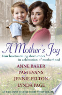 A Mother s Joy  A Short Story Collection In Celebration Of Motherhood